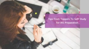 Tips From Toppers To Self Study for IAS Preparation
