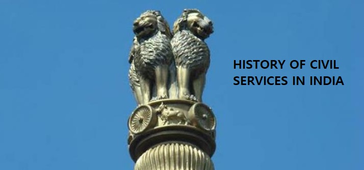 HISTORY OF CIVIL SERVICES IN INDIA